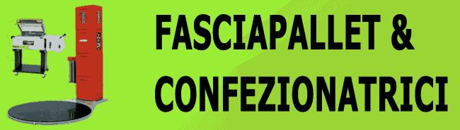 FASCIAPALLET, CONFEZIONATRICI E GIRA BANCALI