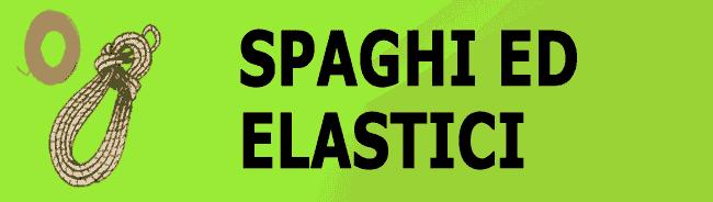 SPAGHI ED ELASTICI